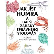Jak jíst humra: a další záhady správného stolování - Kniha