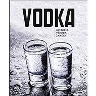 Vodka: Historie, výroba, značky