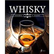 Whisky: Historie, výroba, značky - Kniha