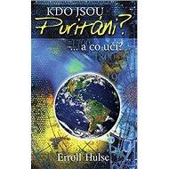 Kdo jsou puritáni a co učí? - Kniha