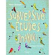 Jinakosti: Subversive Etudes - Kniha