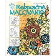 Relaxačné maľovanky - Kniha