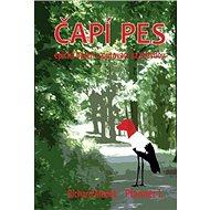 Čapí Pes: Epická báseň o putovní za pravdou - Kniha