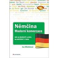 Němčina Moderní konverzace: Jak se domluvit v práci, na návštěvě i v baru - Kniha
