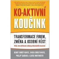 Ko-aktivní koučink: Transformace firem, změna a osobní růst - Kniha