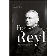 František Reyl: Kněz, vědec, politik - Kniha