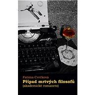 Případ mrtvých filosofů: (akademické romaneto) - Kniha