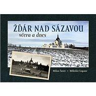 Žďár nad Sázavou včera a dnes - Kniha