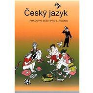 Český jazyk pracovní sešit pro 7. ročník - Kniha