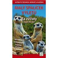Malý špalíček výletů Za zvířaty: nejen do zoo - Kniha