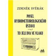 Posel hydrometeorologického ústavu: To jeli dva ve vlaku - Kniha