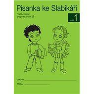 Písanka ke Slabikáři 1: Pracovní sešit pro první ročník ZŠ - Kniha