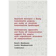 Současné koncepce a formy komunikační podpory pro osoby se závažným komunikačním: Contemporary Appro - Kniha