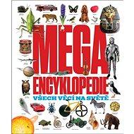 Megaencyklopedie: Všech věcí na světě - Kniha