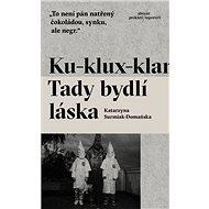Ku-klux-klan: Tady bydlí láska - Kniha