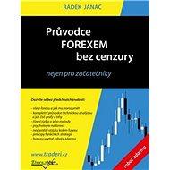 Průvodce Forexem bez cenzury: nejen pro začátečníky - Kniha