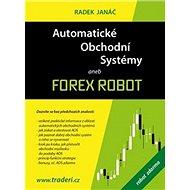 Automatické obchodní systémy aneb Forex Robot - Kniha