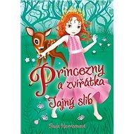 Princezny a zvířátka Tajný slib - Kniha