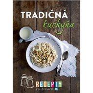 Recepty zo života 36 Tradičná kuchyňa - Kniha