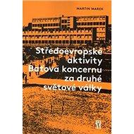 Středoevropské aktivity Baťova koncernu za druhé světové války - Kniha