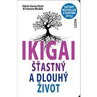 IKIGAI: Šťastný a dlouhý život - Kniha