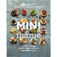 Mini mánie: Sladké a slané košíčky, kanapky, koláčky, jednohubky a další - Kniha