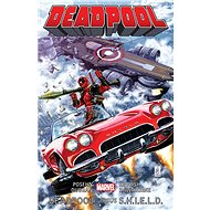 Deadpool Deadpool versus S.H.I.E.L.D. - Kniha