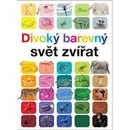 Divoký barevný svět zvířat - Kniha