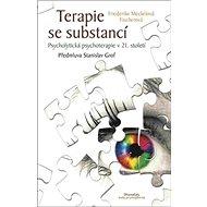 Terapie se substancí: Psycholytická psychoterapie v 21. století - Kniha