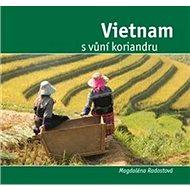 Vietnam s vůní koriandru - Kniha