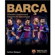 Barca Oficiální ilustrovaná historie FC Barcelona - Kniha