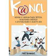 Kancl: Román o arogantních šéfech, pracovních obědech a zatoulaných kalhotkách - Kniha
