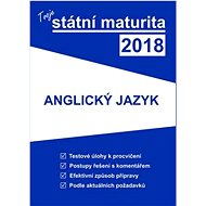 Tvoje státní maturita 2018 Anglický jazyk - Kniha