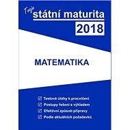Tvoje státní maturita 2018 Matematika - Kniha