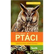 Ptáci: Všechny druhy střední Evropy - Kniha