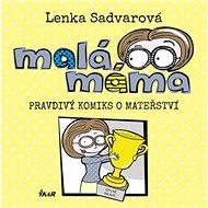 Malá máma: Pravdivý komiks o mateřství - Kniha