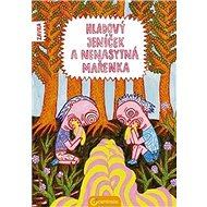 Hladový Jeníček a nenasytná Mařenka - Kniha