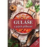 Guláše a jejich příbuzní - Kniha