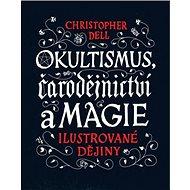 Okultismus, čarodějnictví a magie: Ilustrované dějiny - Kniha