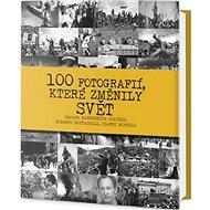100 fotografií, které změnily svět - Kniha