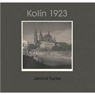Kolín 1923: Jaromír Funke - Kniha