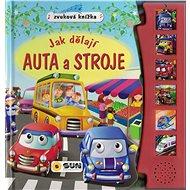 Zvuková knížka Jak dělají auta a stroje - Kniha
