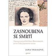 Zasnoubena se smrtí: Zapomenutý příběh Iny - Kniha