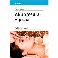 Akupresura v praxi: Překlad 2. vydání