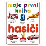 Moje první kniha Hasiči - Kniha