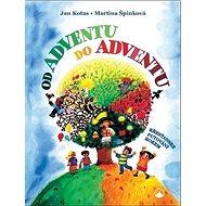 Od adventu do adventu: Křesťanské putování rokem - Kniha