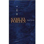 Samuel Porten: Vzpomínky na život, jaký byl a jaký mohl být - Kniha