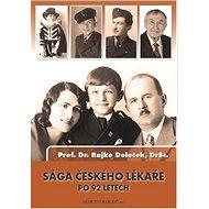 Sága českého lékaře po 92 letech: Srebrenice - NATO - Kosovo - Kniha