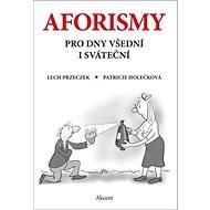 Aforismy pro dny všední i sváteční - Kniha