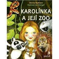 Karolínka a její zoo - Kniha